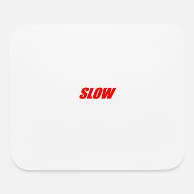 Slow SLOW - Mouse Pad