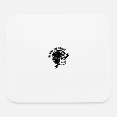 Brake No Need For Brakes - Mouse Pad