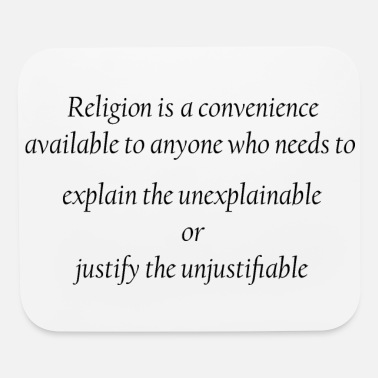 Religion is a Convenience - Mouse Pad