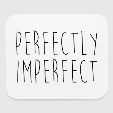 Perfectly Imperfect Funny Quote - Mouse pad Horizontal