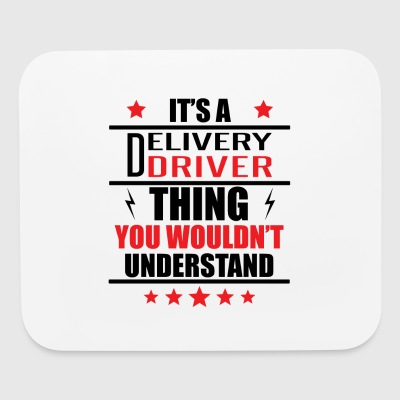 It's A Delivery Driver Thing - Mouse pad Horizontal