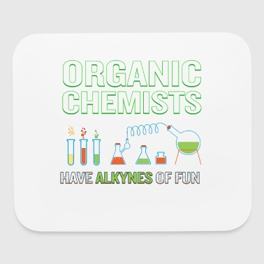 Chemists Have Alkynes of Fun Funny Science Pun - Mouse pad Horizontal