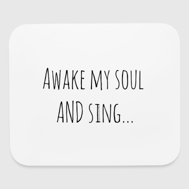 Awake My Soul and Sing - Mouse pad Horizontal