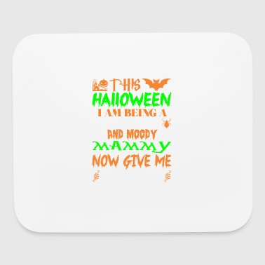 This Halloween Being Tired Moody Mammy Candy - Mouse pad Horizontal
