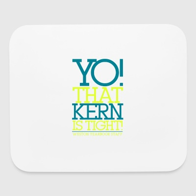 YO THAT KERN IS TIGHT WESTON YEARBOOK STAFF - Mouse pad Horizontal