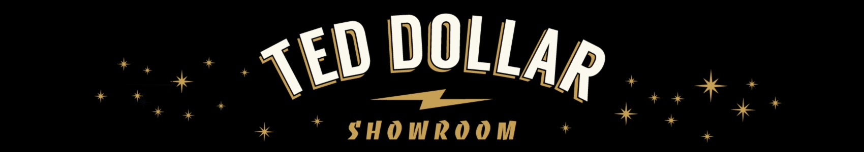 Showroom - Ted.Dollar