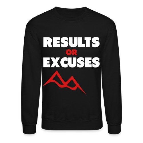 Results or Excuses #2 - Crewneck Sweatshirt