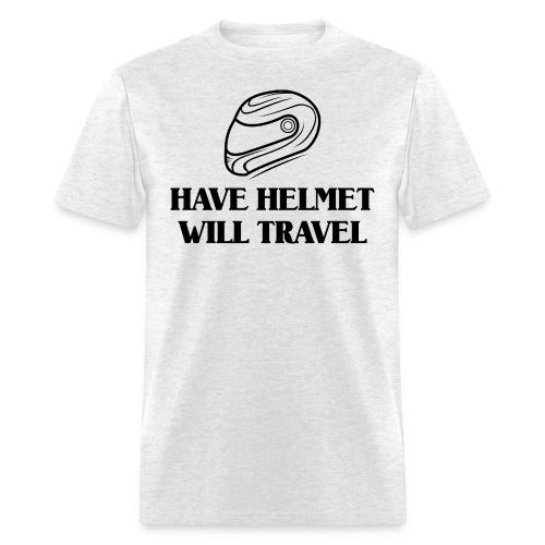 Have Helmet Will Race Gray Shirt - Men's T-Shirt