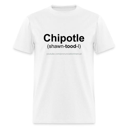 Pronunciation Manual Chipotle T-Shirt - Men's T-Shirt