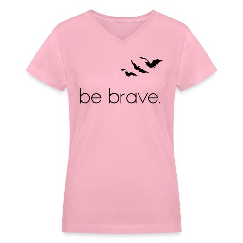 Be Brave - Women's V-Neck T-Shirt