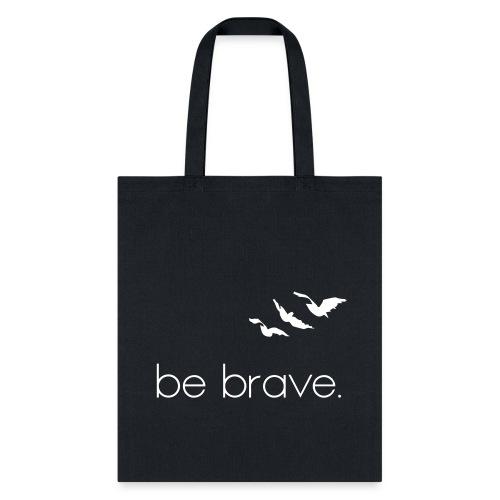 Be Brave - Tote Bag