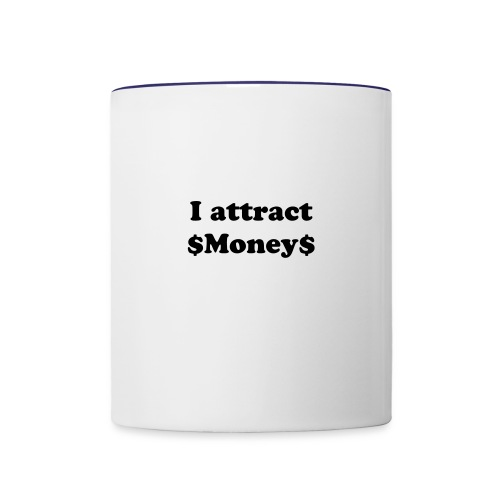 Money Attraction Coffee Cup - Contrast Coffee Mug