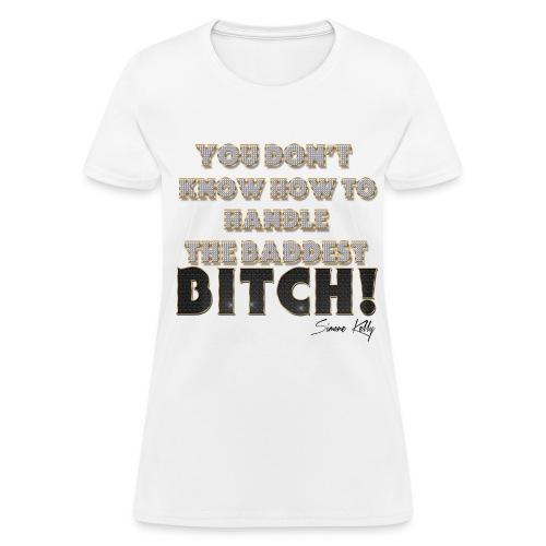 The Baddest Basic Tee  - Women's T-Shirt
