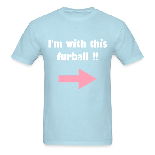 I'm With This Furball T-Shirt - Men's T-Shirt
