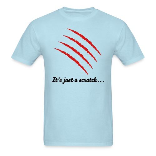 Just a Scratch.. - Men's T-Shirt