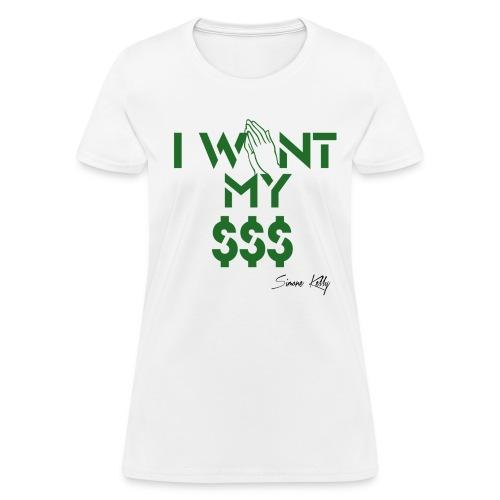 I Want My Money Basic Tee - Women's T-Shirt