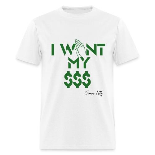 I Want My Money Basic Tee - Men's T-Shirt