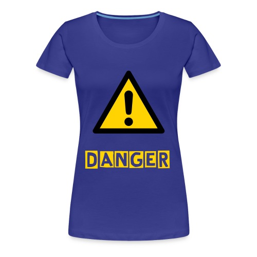 Danger - Women's Premium T-Shirt