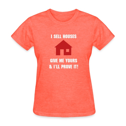 I sell houses - Women's T-Shirt