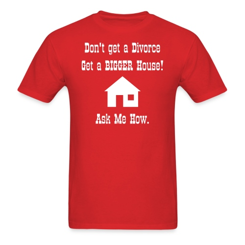 Get a bigger house - mens - Men's T-Shirt