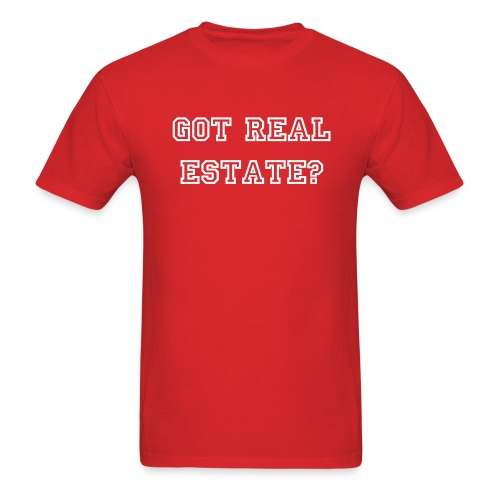 Got Real Estate - Mens - Men's T-Shirt