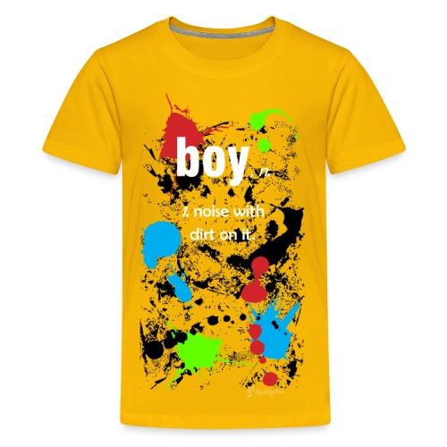 boy=noise&dirt - Kids' Premium T-Shirt