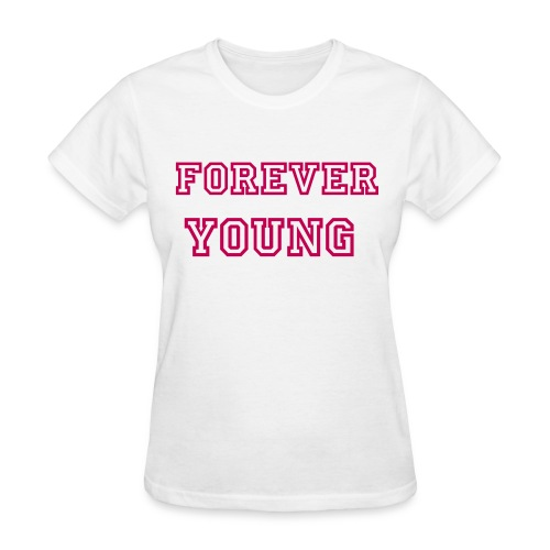 Forever Young - Women's T-Shirt
