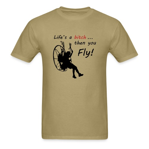 Life's a bitch - Men's T-Shirt