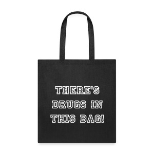 There's Drugs In this Bag! (Tote) - Tote Bag