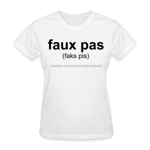 Pronunciation Manual faux pas T-Shirt - Women's T-Shirt
