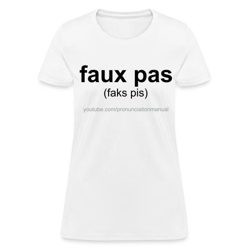 Pronunciation Manual faux pas T-Shirt - Women's T-Shirt