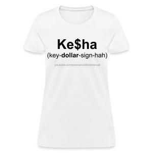 Pronunciation Manual Ke$ha T-Shirt - Women's T-Shirt