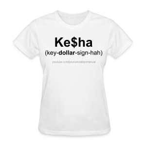 Pronunciation Manual Ke$ha T-Shirt - Women's T-Shirt