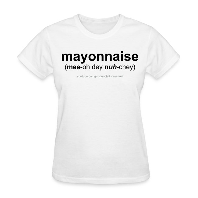 Pronunciation Manual mayonnaise T-Shirt