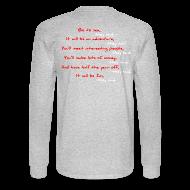 Long Sleeve Shirts ~ Men's Long Sleeve T-Shirt ~ Go to Sea, They Said ...