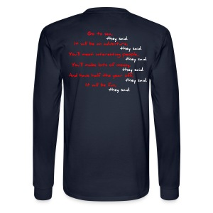 Go to Sea, They Said ... - Men's Long Sleeve T-Shirt