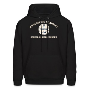 Hawsepipe Academy, School of Hard Knocks - Men's Hoodie