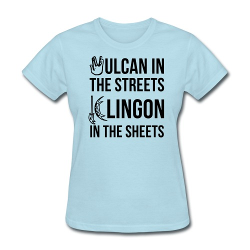 Vulcan in the Streets, Klingon in the Sheet  - Women's T-Shirt