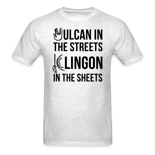 Vulcan in the Streets, Klingon in the Sheet - Men's T-Shirt