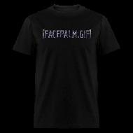 T-Shirts ~ Men's T-Shirt ~ FACEPALM