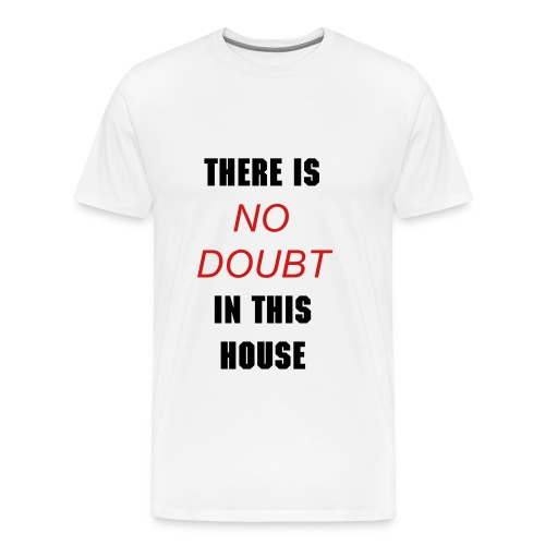 NO DOUBT - Men's Premium T-Shirt