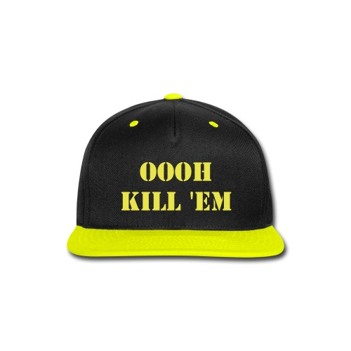 oooh kill 'em  - Snap-back Baseball Cap