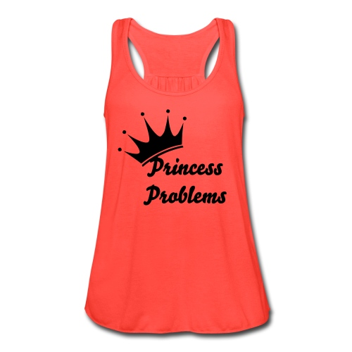 Princess Problems - Women's Flowy Tank Top by Bella
