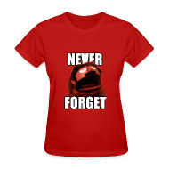 Women's T-Shirts ~ Women's T-Shirt ~ Never Forget (Women's)