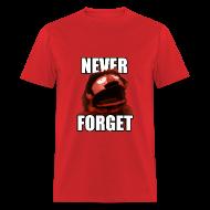 T-Shirts ~ Men's T-Shirt ~ Never Forget (Men's)