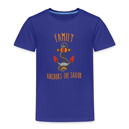 Family Anchors the Sailor-Kids - Toddler Premium T-Shirt