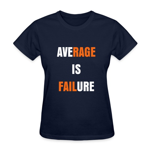 WOMEN'S Average Is Failure Tee - Women's T-Shirt
