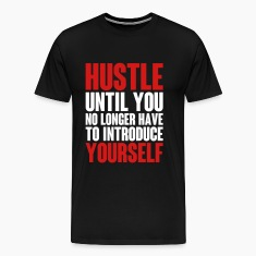 Why We Hustle T-Shirts