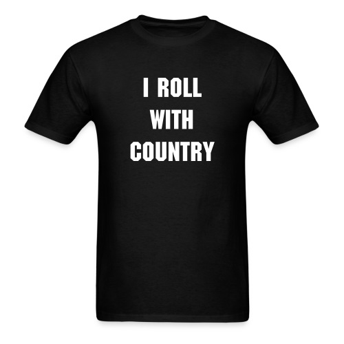 I Roll with Country - Men's T-Shirt