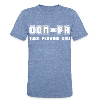 Oom-Pa - Unisex Tri-Blend T-Shirt by American Apparel